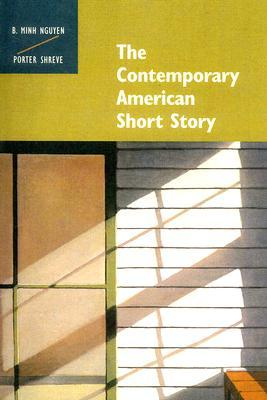 The Contemporary American Short Story by Bich Minh Nguyen