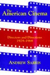 The American Cinema: Directors and Directions, 1929-1968