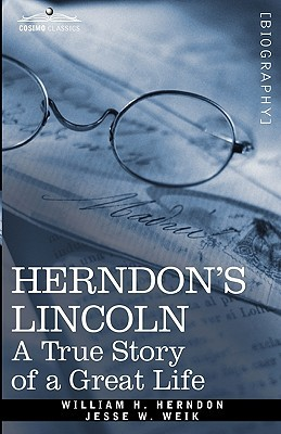 Herndon's Lincoln: A True Story of a Great Life