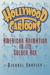 Hollywood Cartoons by Michael Barrier