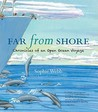 Far from Shore: Chronicles of an Open Ocean Voyage