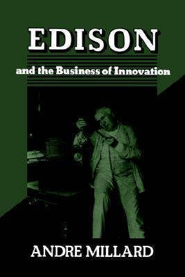 Edison and the Business of Innovation