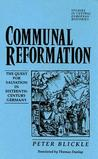 Communal Reformation: The Quest for Salvation in the Sixteenth-Century Germany
