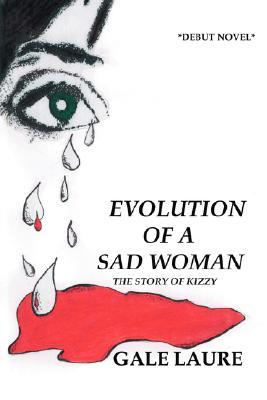Evolution of a Sad Woman by Gale Laure