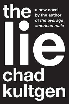 The Lie by Chad Kultgen