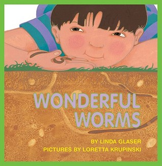 Wonderful Worms by Linda Glaser