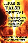 True & False Revival.. an Insider's Warning.. Gold Dust & Laughing Revivals. How Do We Tell False Fire from the True?