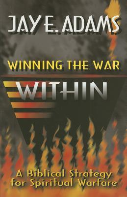 Winning the War Within by Jay E. Adams