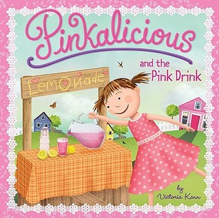 Pinkalicious and the Pink Drink by Victoria Kann
