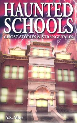 Haunted Schools: Ghost Stories and Strange Tales (Ghost House Books)