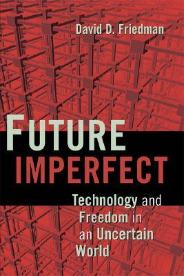 Future Imperfect by David D. Friedman