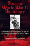 Russian World War II Vocabulary: A Russian-English Glossary of Special Terms, Soldiers' Expressions and Slang