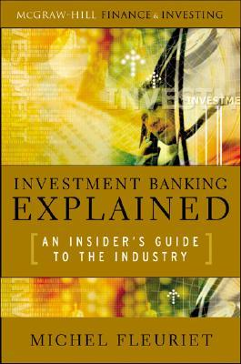 Investment Banking Explained: An Insider's Guide to the Industry