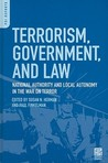 Terrorism, Government, and Law: National Authority and Local Autonomy in the War on Terror