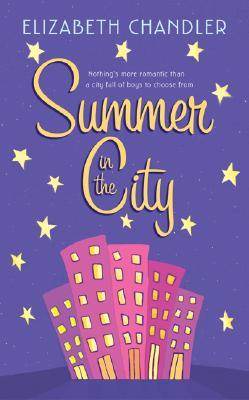 Summer in the City by Elizabeth Chandler