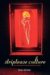 Striptease Culture: Sex, Media and the Democratisation of Desire