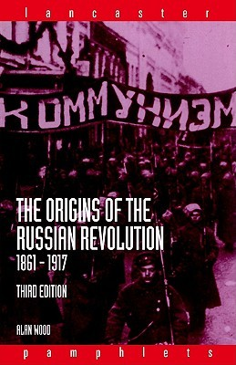 The Origins of the Russian Revolution 1861-1917