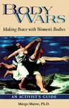 Body Wars: Making Peace with Women's Bodies (An Activist's Guide)