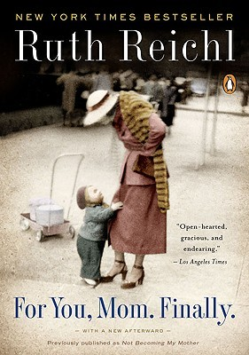 For You Mom, Finally by Ruth Reichl