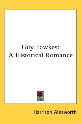 Guy Fawkes by William Harrison Ainsworth