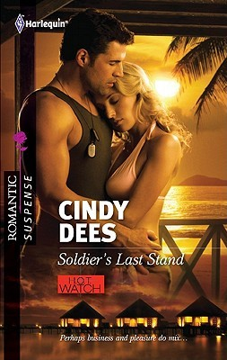 Soldier's Last Stand by Cindy Dees