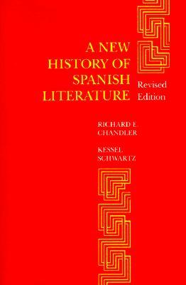 A New History of Spanish Literature by Richard E. Chandler