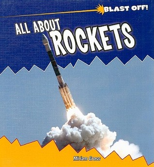 All About Rockets by Miriam Gross