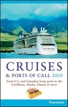 Frommer's Cruises & Ports of Call 2010: From U.S. and Canadian Home Ports to the Caribbean, Alaska, Hawaii & More