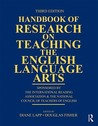 Handbook of Research on Teaching the English Language Arts: Sponsored by the International Reading Association and the National Council of Teachers of English