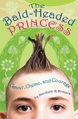 Bald Headed Princess: Cancer, Chemo, And Courage
