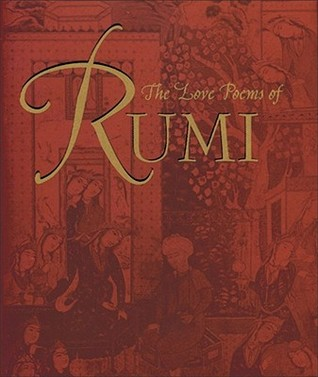 The Love Poems of Rumi by Jalaluddin Rumi