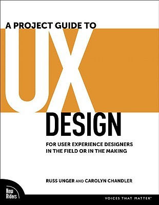 A Project Guide to UX Design by Russ Unger