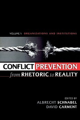 Conflict Prevention from Rhetoric to Reality by Albrecht Schnabel