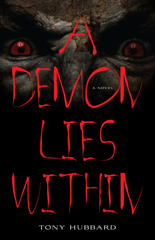 A Demon Lies Within by Tony Hubbard