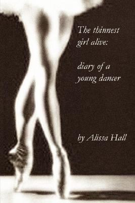 The Thinnest Girl Alive by Alissa Hall