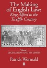 King Alfred to the Twelfth Century: Legislation and Its Limits