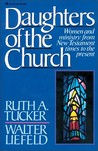 Daughters of the Church: Women and ministry from New Testament times to the present