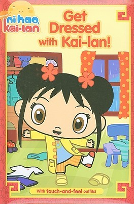 Get Dressed with Kai-lan! by Natalie Shaw