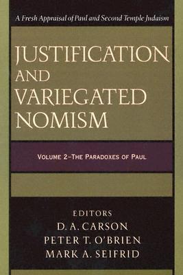 The Paradoxes of Paul (Justification and Variegated Nomism #2)