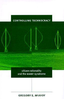 Controlling Technocracy by Gregory E. McAvoy
