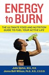 Energy to Burn: The Ultimate Food and Nutrition Guide to Fuel Your Active Life