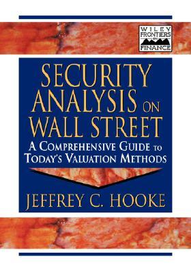 Security Analysis on Wall Street: A Comprehensive Guide to Today's Valuation Methods