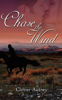 Chase the Wind by Clover Autrey
