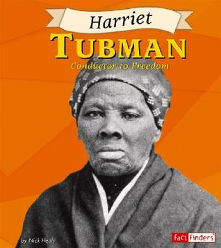 Harriet Tubman: Conductor to Freedom