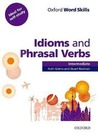 Oxford Word Skills Intermediate Idioms and Phrasal Verbs by Ruth Gairns
