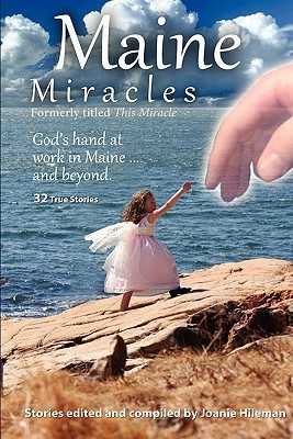 Maine Miracles by Joanie Hileman