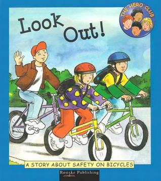 Look Out!: A Story about Safety on Bicycles