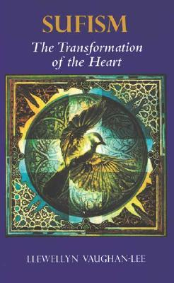 Sufism: The Transformation of the Heart