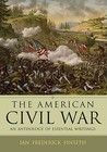 The American Civil War: An Anthology of Essential Writings