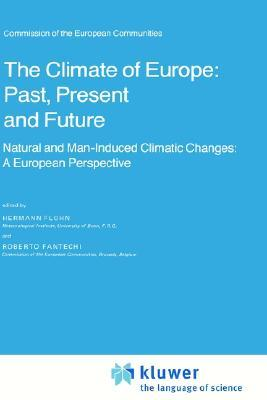 The Climate of Europe: Past, Present and Future: Natural and Man-Induced Climatic Changes: A European Perspective